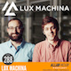Episode 288 — Lux Machina