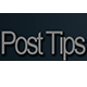 Post Tips