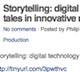 Storytelling: digital technology allows us...