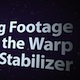 Stabilizing Footage with the Warp Stabilizer